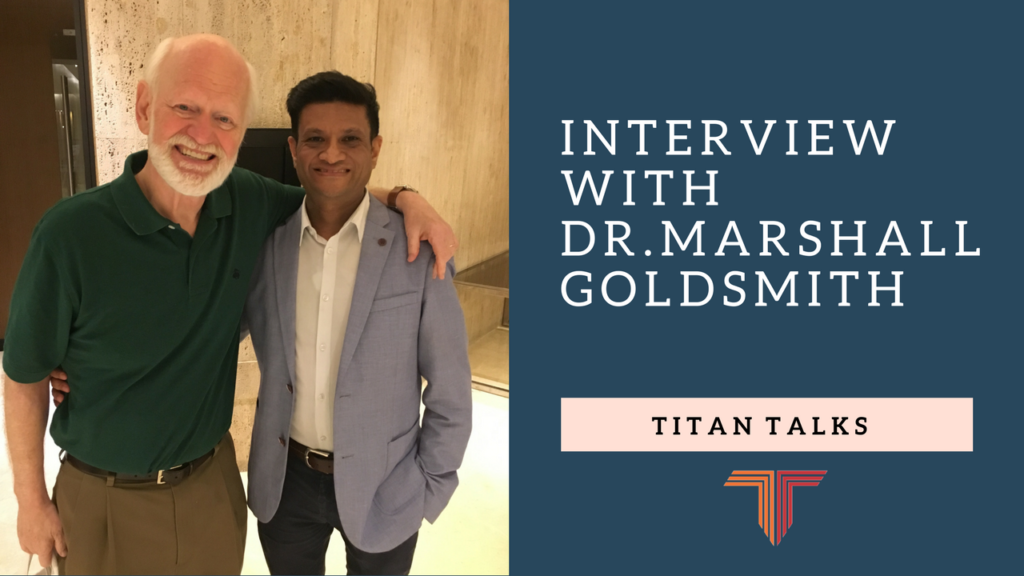 Video interview with Dr. Marshall Goldsmith