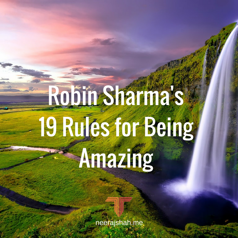 Robin Sharma's 19 Rules For Being Amazing