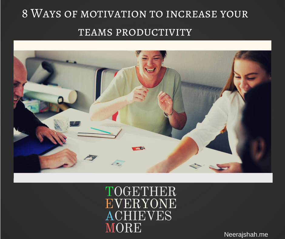 8 Ways of motivation to increase your teams productivity