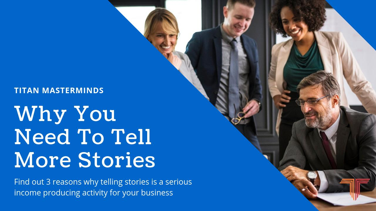Why You Need To Tell More Stories