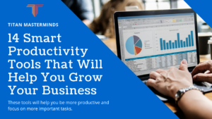 14 Smart Productivity Tools That Will Help You Grow Your Business