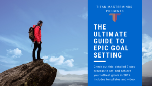 The Ultimate Guide - How to do Epic Goal Setting